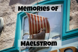 Memories of Maelstrom